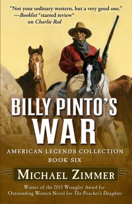 Billy Pinto's War (American Legends Collection), Zimmer, Michael