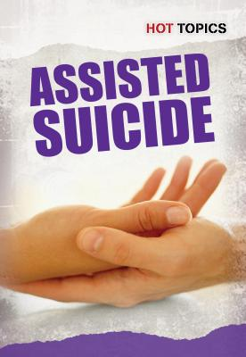 Image for Assisted Suicide (Hot Topics)