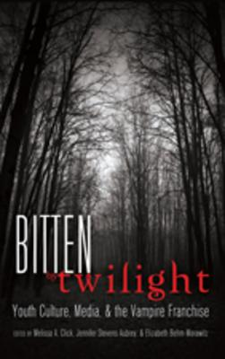 Image for Bitten by Twilight: Youth Culture, Media, & the Vampire Franchise