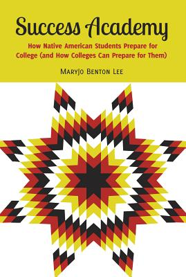 Image for Success Academy: How Native American Students Prepare for College (and How Colleges Can Prepare for Them) (Adolescent Cultures, School, and Society)