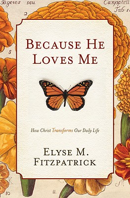 Image for Because He Loves Me (Paperback Edition): How Christ Transforms Our Daily Life