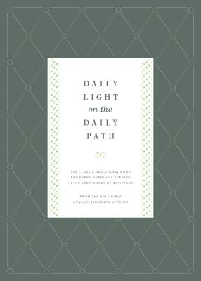 Image for Daily Light on the Daily Path (From the Holy Bible, English Standard Version / Redesign): The Classic Devotional Book For Every Morning and Evening in the Very Words of Scripture