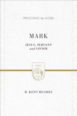 Image for Mark (2 volumes in 1 / ESV Edition): Jesus, Servant and Savior (Preaching the Word)