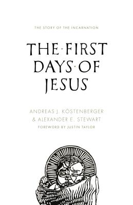 Image for The First Days of Jesus: The Story of the Incarnation