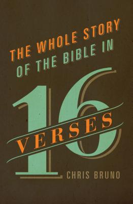 Image for The Whole Story of the Bible in 16 Verses