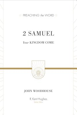 Image for PTW 2 Samuel: Your Kingdom Come (Preaching the Word)