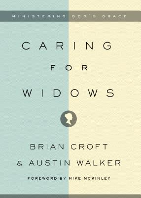 Image for Caring for Widows: Ministering God's Grace