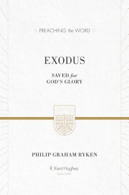 Image for Exodus (ESV Edition): Saved for God's Glory (Preaching the Word)