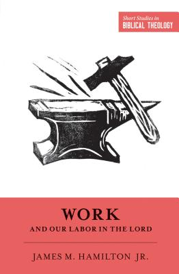Image for Work and Our Labor in the Lord
