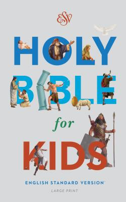 ESV Holy Bible for Kids, Large Print, ESV Bibles by Crossway