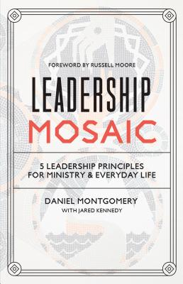 Image for Leadership Mosaic: 5 Leadership Principles for Ministry and Everyday Life