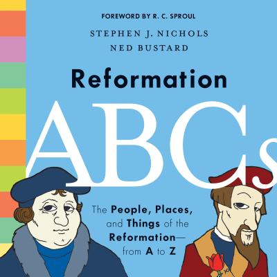 Image for Reformation ABCs: The People, Places, and Things of the Reformationfrom A to Z