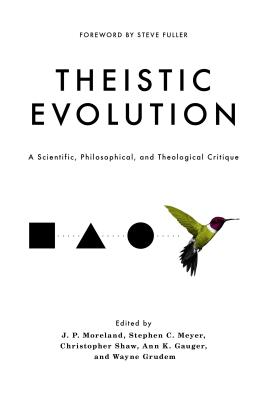 Image for Theistic Evolution: A Scientific, Philosophical, and Theological Critique