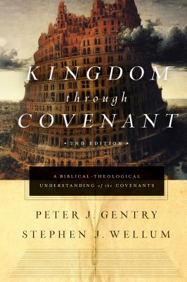 Image for Kingdom through Covenant (Second Edition): A Biblical-Theological Understanding of the Covenants
