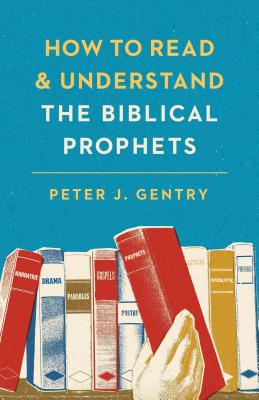 Image for How to Read and Understand the Biblical Prophets