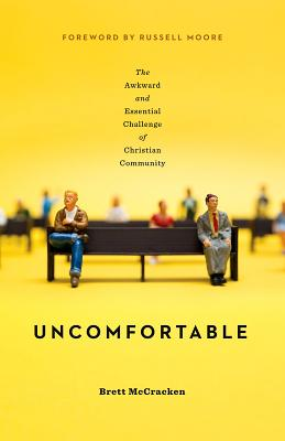 Image for Uncomfortable: The Awkward and Essential Challenge of Christian Community