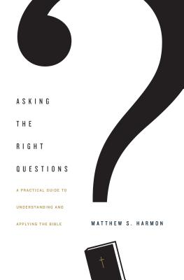 Image for Asking the Right Questions: A Practical Guide to Understanding and Applying the Bible