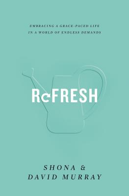 Image for Refresh: Embracing a Grace-Paced Life in a World of Endless Demands