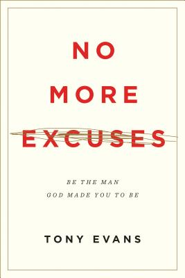 Image for No More Excuses (Updated Edition): Be the Man God Made You to Be