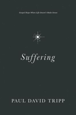 Image for Suffering: Gospel Hope When Life Doesn't Make Sense