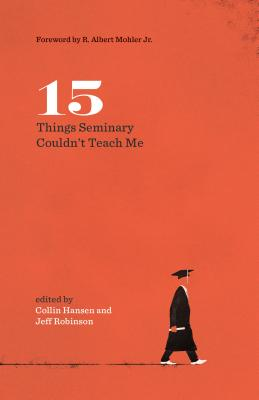 Image for 15 Things Seminary Couldn't Teach Me (Gospel Coalition)