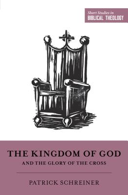 Image for The Kingdom of God and the Glory of the Cross (Short Studies in Biblical Theology)