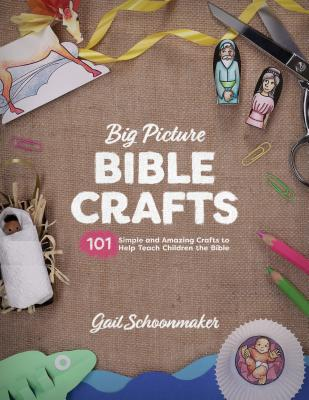 Image for The Big Picture Bible Crafts (Reproducible pages): 101 Simple and Amazing Crafts to Help Teach Children the Bible