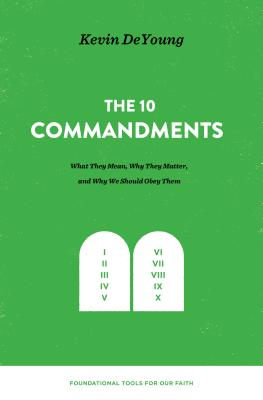 Image for Ten Commandments: What They Mean, Why They Matter, and Why We Should Obey Them (Foundational Tools for Our Faith)
