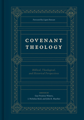 Image for Covenant Theology: Biblical, Theological, and Historical Perspectives