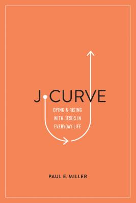 Image for J-Curve: Dying and Rising with Jesus in Everyday Life