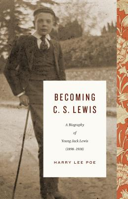 Image for Becoming C. S. Lewis (1898–1918), Volume 1: A Biography of Young Jack Lewis