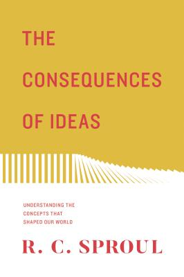 Image for The Consequences of Ideas (Redesign): Understanding the Concepts that Shaped Our World