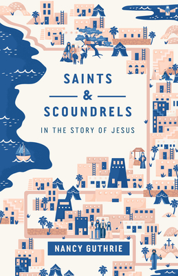Image for Saints and Scoundrels in the Story of Jesus