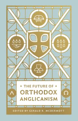 Image for The Future of Orthodox Anglicanism