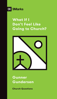 Image for What If I Don't Feel Like Going to Church? (Church Questions)