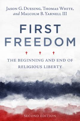 Image for First Freedom: The Beginning and End of Religious Liberty