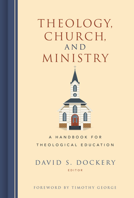 Image for Theology, Church, and Ministry: A Handbook for Theological Education