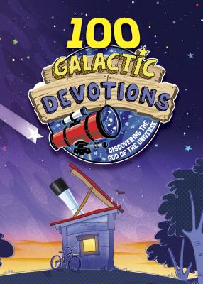 Image for 100 Galactic Devotions: Discovering the God of the Universe