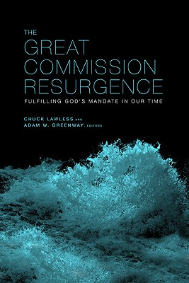 Image for The Great Commission Resurgence: Fulfilling God's Mandate in Our Time