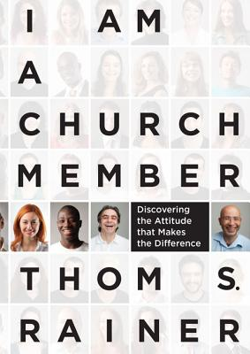 Image for I Am a Church Member: Discovering the Attitude that Makes the Difference