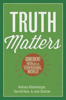 Image for Truth Matters: Confident Faith in a Confusing World
