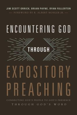 Image for Encountering God through Expository Preaching: Connecting God's People to God's Presence through God's Word