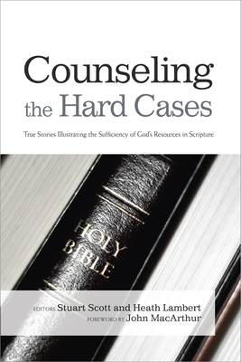 Image for Counseling the Hard Cases: True Stories Illustrating the Sufficiency of God's Resources in Scripture