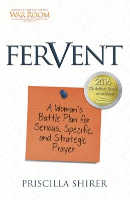 Image for Fervent: A Woman's Battle Plan to Serious, Specific and Strategic Prayer