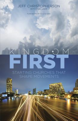 Image for Kingdom First: Starting Churches that Shape Movements