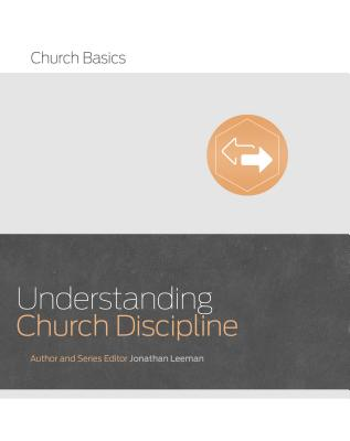 Image for Understanding Church Discipline (Church Basics)