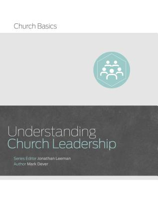 Image for Understanding Church Leadership (Church Basics)