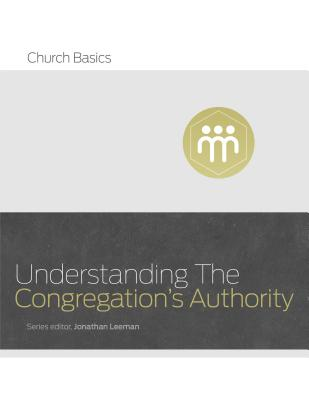 Image for Understanding the Congregation's Authority (Church Basics)