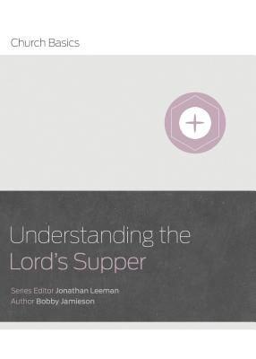 Image for Understanding The Lord's Supper (Church Basics)