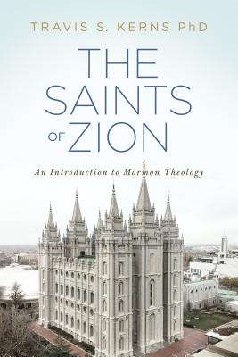 Image for The Saints of Zion: An Introduction to Mormon Theology